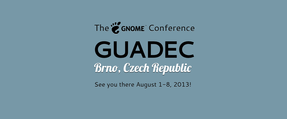 Going to GUADEC 2013!